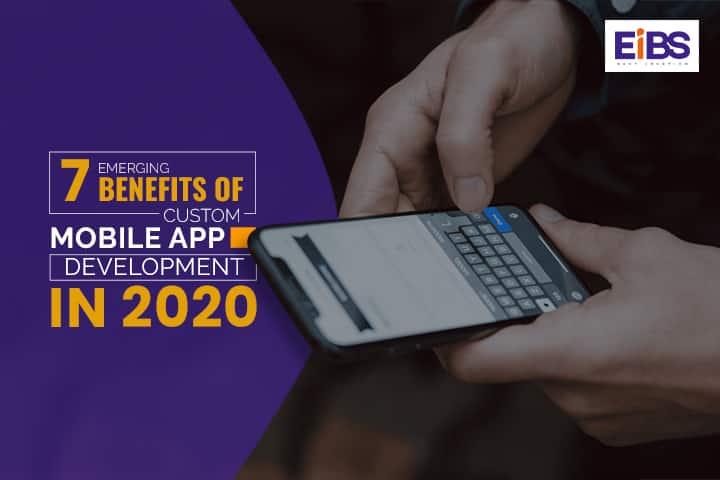 Custom Mobile App Development In 2020