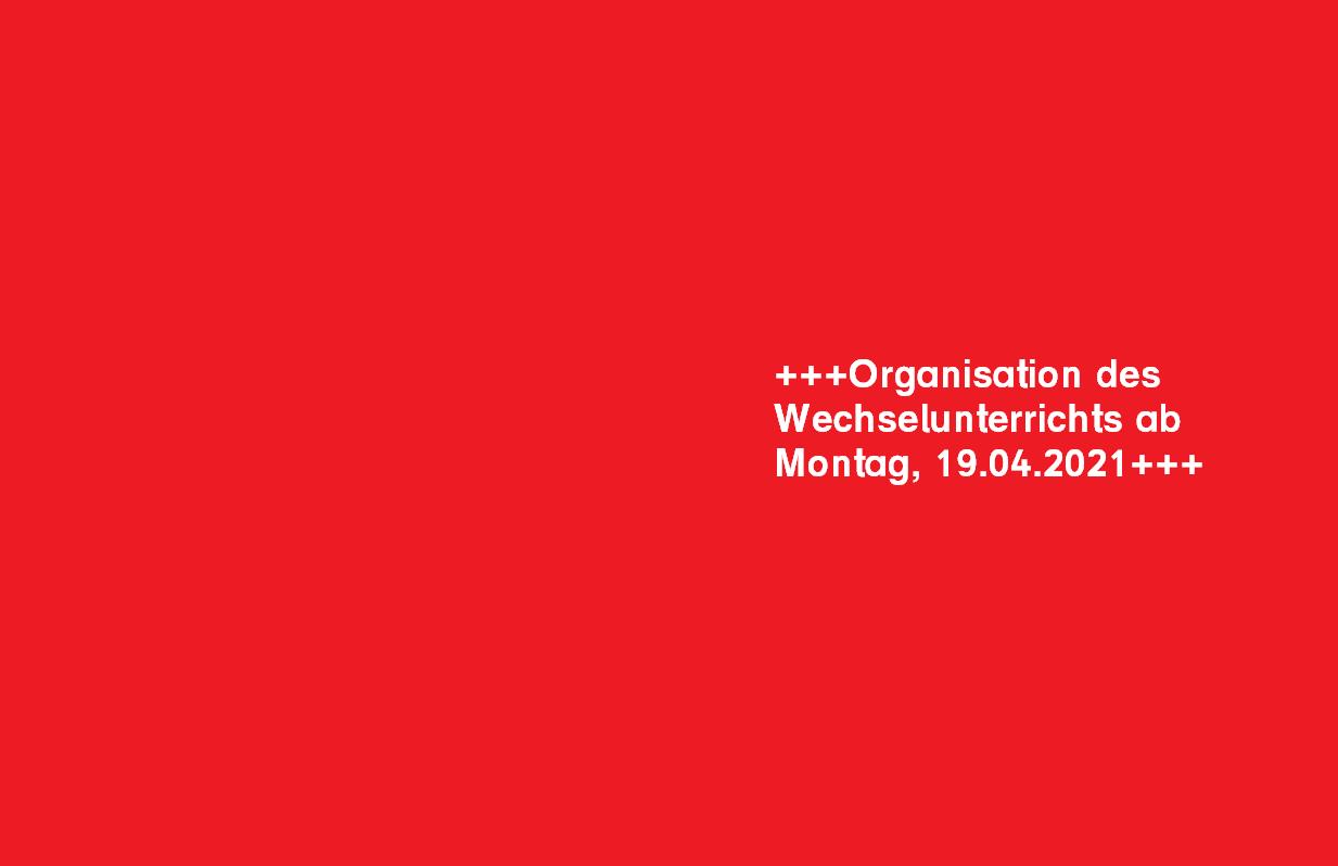 Organisation Wechselunterricht 19.04.2021