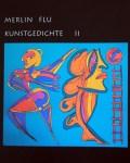 Die Kunstgedichte von Merlin Flu sind ab sofort erhältlich.