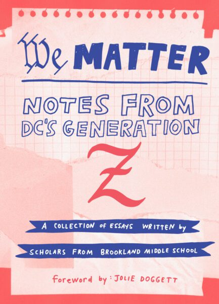 """Cover for """"We Matter: Notes from DC's Generation Z"""""""