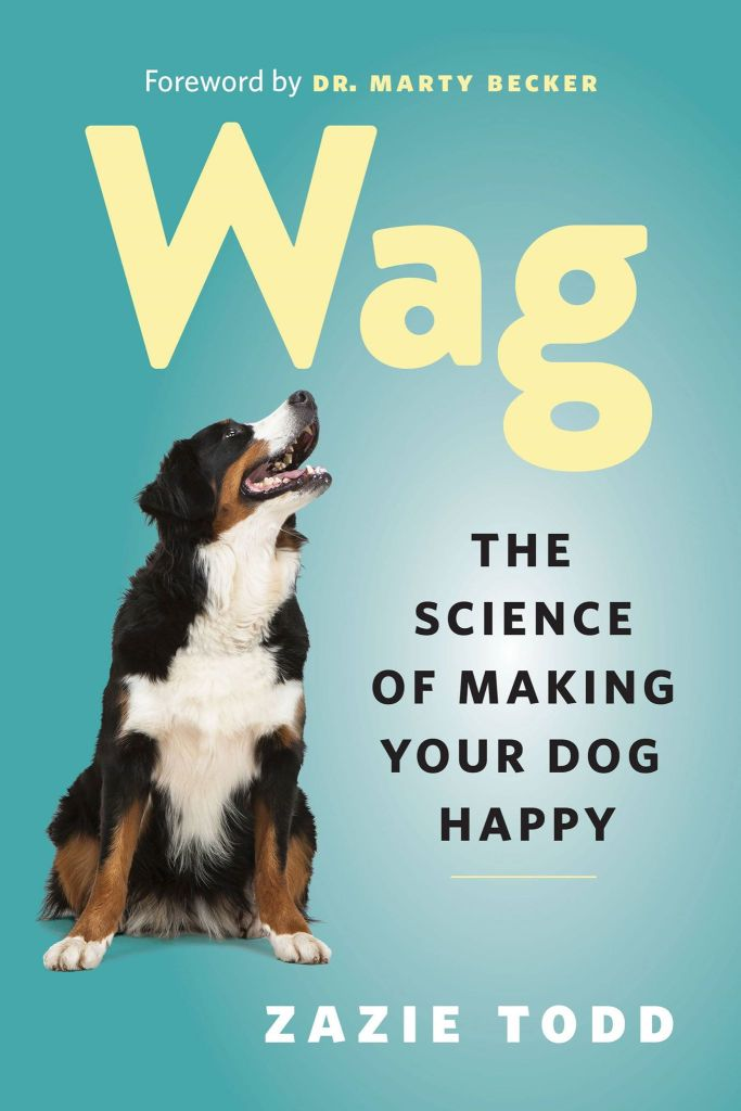 Book cover: Wag: The Science of Making Your Dog Happy