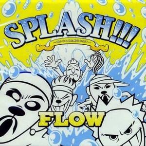 FLOW – SPLASH!!! ~Harukanaru Jishuseisaku Best~ [Album]