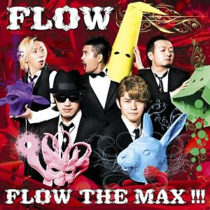 FLOW – Flow The Max!!! [Album]