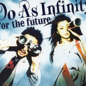 Do As Infinity - For the future
