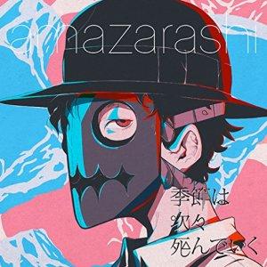 Download amazarashi - Kisetsu wa Tsugitsugi Shindeiku [Single]