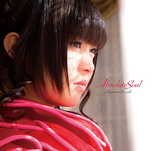 Download Konomi Suzuki - Absolute Soul [Single]
