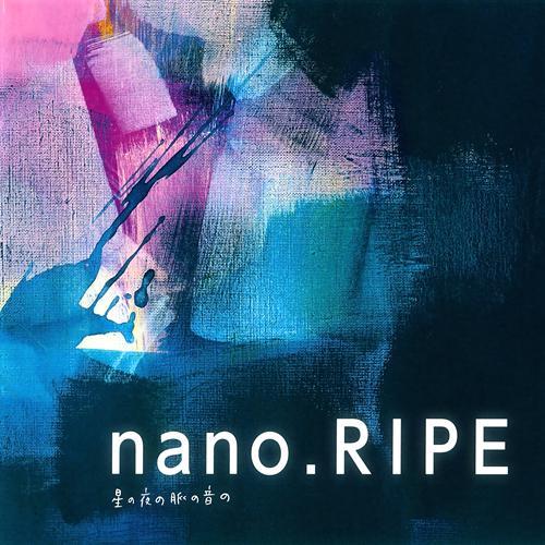 Download nano.RIPE - Hoshi no Yoru no Myaku no Oto no (星の夜の脈の音の) [Album]