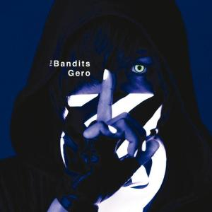 Download Gero - The Bandits [Single]