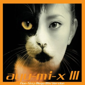 Download Ayumi Hamasaki - ayu-mi-x III Non-Stop Mega Mix Version [Album]