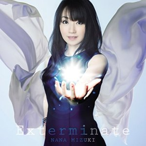 Nana Mizuki - Exterminate