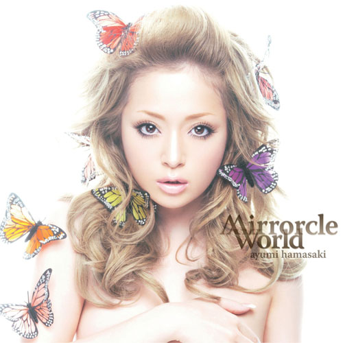 Download Ayumi Hamasaki - Mirrorcle World [Single]