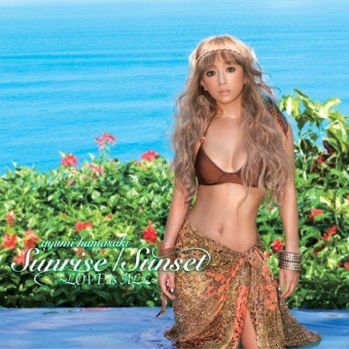 Download Ayumi Hamasaki - Sunrise/Sunset ~LOVE is ALL~ [Single]