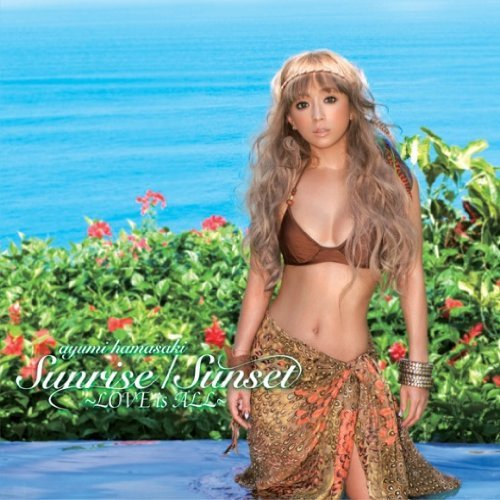 Download Ayumi Hamasaki - Sunrise/Sunset ~LOVE is ALL~ [Single]