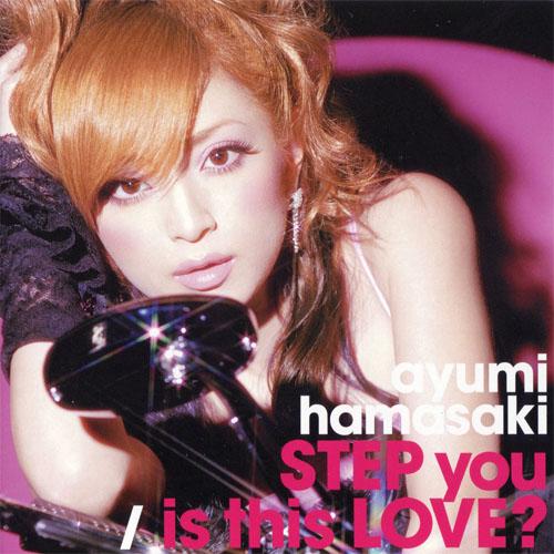Download Ayumi Hamasaki - STEP you / is this LOVE? [Single]