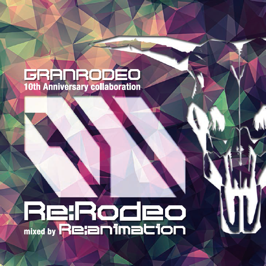GRANRODEO - Re RODEO mixed by Re animation