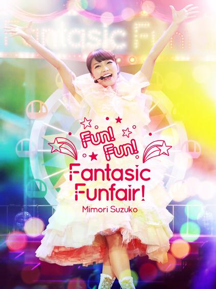 Mimori Suzuko LIVE 2015 Fun! Fun! Fantasic Funfair!
