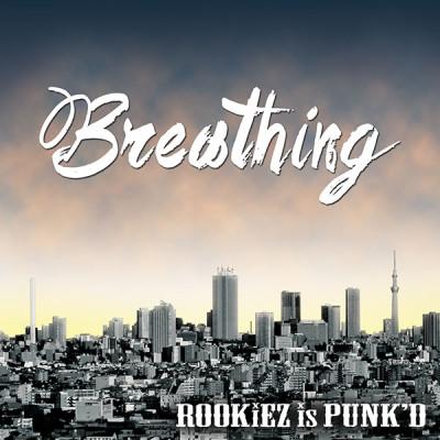 ROOKiEZ is PUNK'D – Breathing