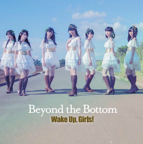 Wake Up,Girls ! - Beyond the Bottom