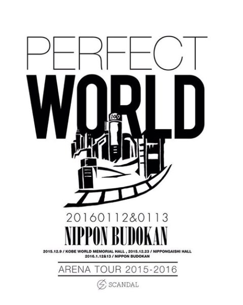 "[2016.01.13] SCANDAL ARENA TOUR 2015-2016 ""PERFECT WORLD"""