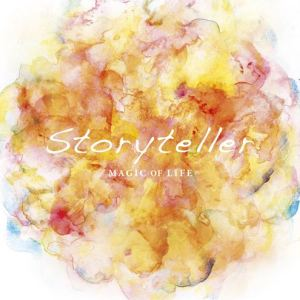 MAGIC OF LiFE – Storyteller [Album]