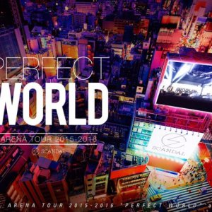 SCANDAL – SCANDAL ARENA TOUR 2015-2016 「PERFECT WORLD」 (BD) [1080p] [Concert]