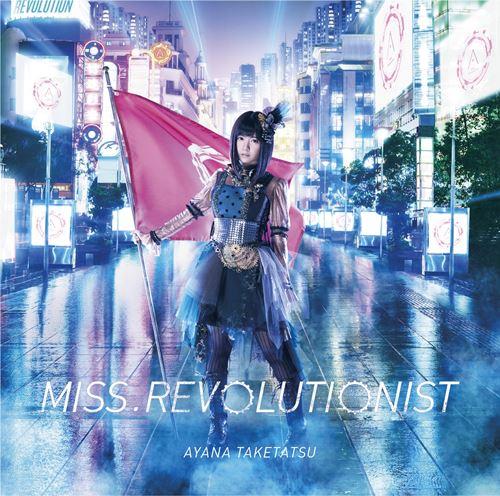 Ayana Taketatsu – Miss.Revolutionist