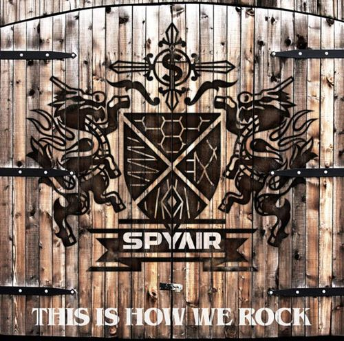 SPYAIR - THIS IS HOW WE ROCK