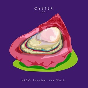 [Mini Album] NICO Touches the Walls – OYSTER [MP3/320K/ZIP][2017.12.06]