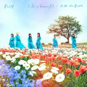 "[Single] BiSH – Life is beautiful / HiDE the BLUE [AAC/256K/ZIP][2018.06.27] ~ ""3D Kanojo: Real Girl"" Ending Theme"