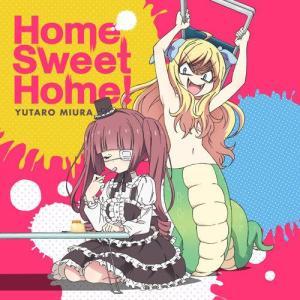 "[Single] Yutaro Miura – Home Sweet Home! [MP3/320K/ZIP][2018.07.09] ~ ""Jashin-chan Dropkick"" Ending Theme"
