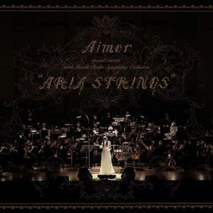 "[Concert] Aimer special concert with Slovak Radio Symphony Orchestra ""ARIA STRINGS"" [WEBDL][1080p][x264][OPUS][2018.10.31]"