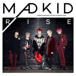 "[Single] MADKID – Rise [MP3/320K/ZIP][2019.02.06] ~ ""Tate no Yuusha no Nariagari"" Opening Theme"
