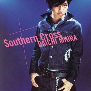 [Single] Daichi Miura – Southern Cross [MP3/320K/ZIP][2005.10.11]