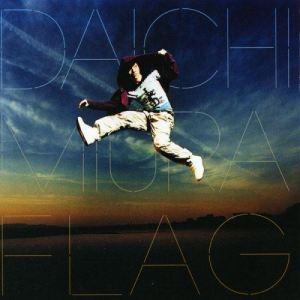 [Single] Daichi Miura – Flag [MP3/320K/ZIP][2007.07.18]