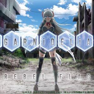 "[Single] GARNiDELiA – REBEL FLAG [MP3/320K/ZIP][2019.03.13] ~ ""Mahou Shoujo Tokushusen Asuka"" Ending Theme"
