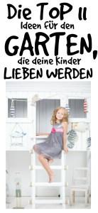 Pinterest_garten2-138x300 Die Top 11: Ideen für den Garten, die deine Kinder lieben werden