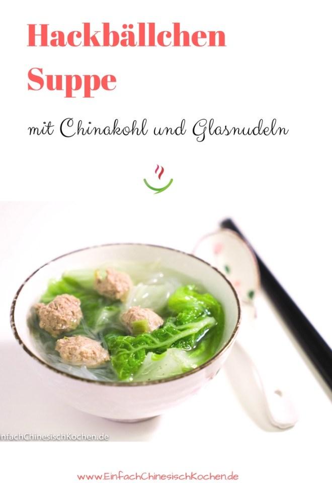 chinesisch Rezept: Hackbällchen Suppe mit Chinakohl und Glasnudeln