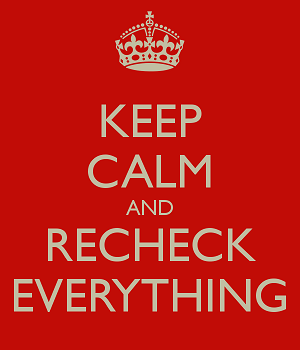 keep-calm-and-recheck-everything-2