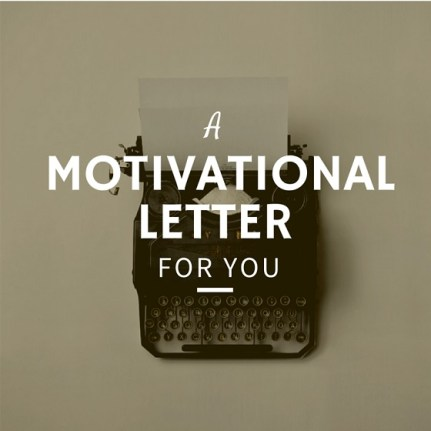 A-Motivational-Letter-For-You
