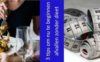 3 tips afvallen zonder dieet