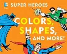 Super Heroes: Colors, Shapes, and More!