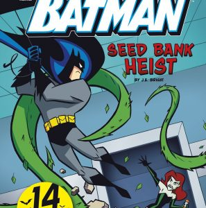 You Choose – Batman: Seed Bank Heist by J.E. Bright