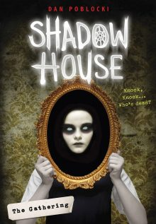 Shadow House: The Gathering by Dan Poblocki