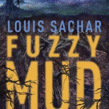 Fuzzy Mud by Louis Sachar