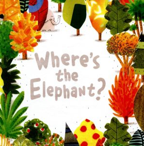 Where's the Elephant? by Barroux