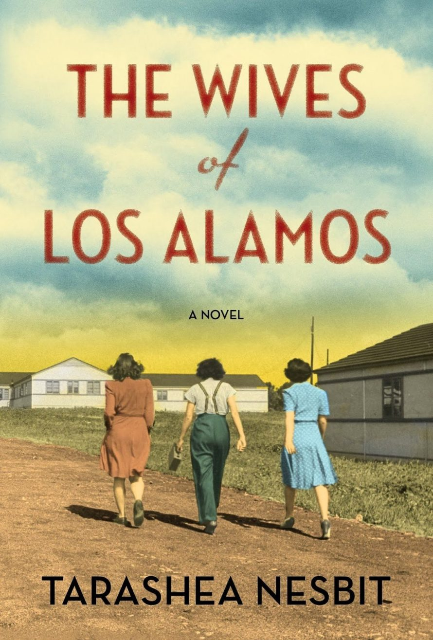 The Wives of Los Alamos by TaraShea Nesbit
