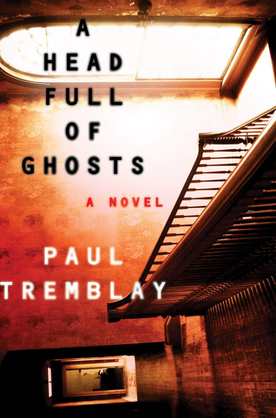Halloween Horrors: A Head Full of Ghosts by Paul Tremblay