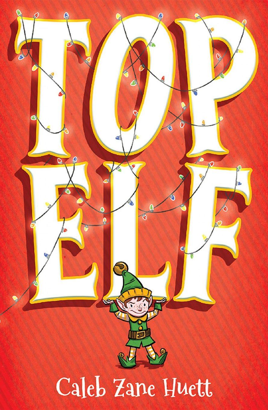 Top Elf by Caleb Zane Huett