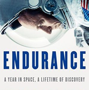 Endurance: A Year in Space, a Lifetime of Discovery by Scott Kelly