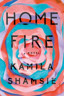 Home Fire by Kamila Shamsie Wins 2018 Women's Prize
